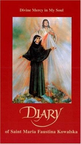 Divine Mercy In My Soul: Diary by Saint Maria Faustina Kowalska